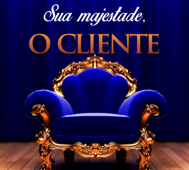 Sua Majestade o Cliente